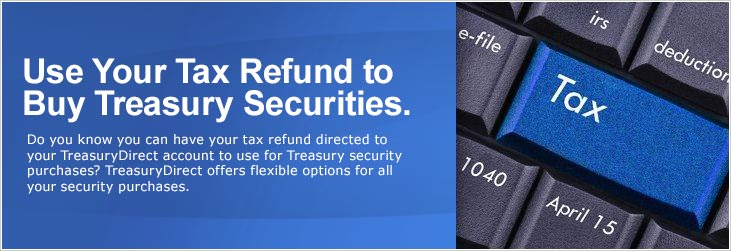 Photo for Use your Tax Refund for TreasuryDirect securities