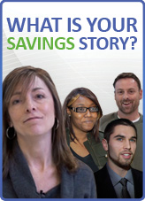 What's Your Savings Story? Learn more in our Ready.Save.Grow. area.